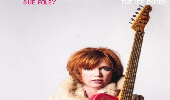 Sue Foley - The Ice Queen – cd - Dixie Frog - # 8110807 (Europe) & Stony Plain Records (US)