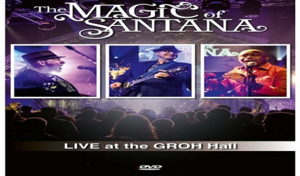 The Magic Of Santana – Live at the GROH Hall – DVD – 420-music